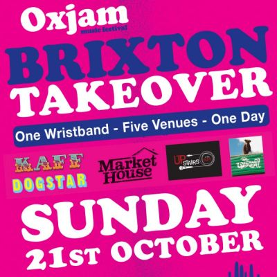 Oxjam Brixton Takeover Festival | Various Around Brixton Brixton  | Sun 21st October 2012 Lineup