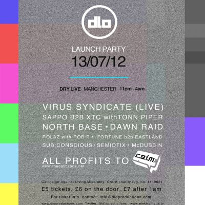 dLo Launch Party (All Profits to CALM) @ Dry LIve Tickets | DRY Manchester Manchester  | Fri 13th July 2012 Lineup