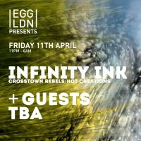 Egg Presents: Infinity Ink & more TBA