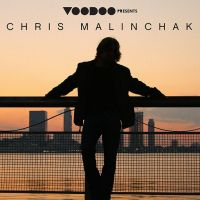 Voodoo Presents: Chris Malinchak