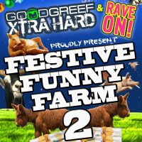 Goodgreef Xtra Hard & Rave On Festive Funny Farm 2