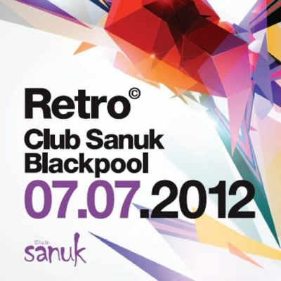 RETRO with Paul Taylor Tickets | Club Sanuk Blackpool  | Sat 7th July 2012 Lineup
