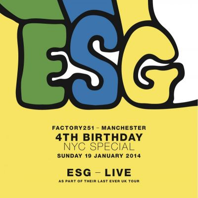 ESG Live at Factory Manchester Tickets | FAC 251 The Factory Manchester  | Sun 19th January 2014 Lineup
