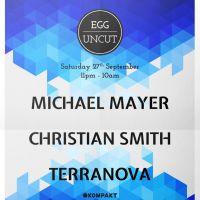 Egg Uncut: Michael Mayer, Christian Smith, Terranova