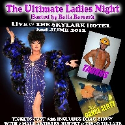 The Ultimate Ladies Night Tickets | Skylark Hotel Essex  | Sat 7th July 2012 Lineup